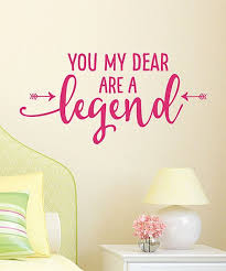 Wall Quotes By Belvedere Designs Pink You My Dear Are A Legend Wall Quotes Decal Zulily