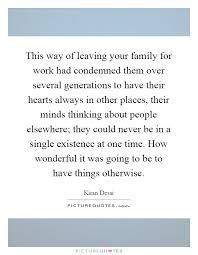 this way of leaving your family for work had condemned them over