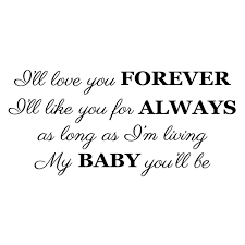 Wall Decal Quote I Ll Love You Forever I Ll Like You For Always As Long As I M Living My Baby You Ll Be Words Lettering Baby Nursery Pc893 Walmart Com Walmart Com