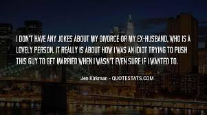 top quotes about an ex husband famous quotes sayings about