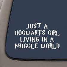 Just A Hogwarts Girl Living In A Muggle World Vinyl Decal Sticker 9 5 Inches By 5 5 Inches Car Truck Van Suv Laptop Macbook Wall Decals Walmart Com Walmart Com