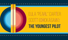 "Eula ""Pearl"" Carter Scott (Chickasaw): The Youngest Pilot - IllumiNative"