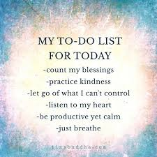 my to do list for today inspirational quotes spiritual quotes