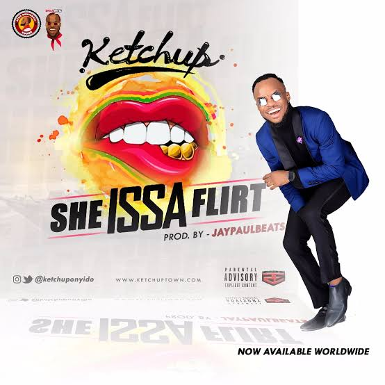"Ketchup – ""Issa Flirt""Download Audio+Video"
