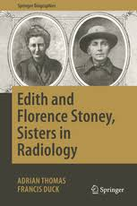 Edith and Florence Stoney, Sisters in Radiology   Adrian Thomas ...