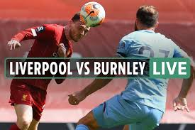 Liverpool vs Burnley LIVE: Stream free, TV channel and score ...