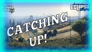 catching up gta 5 rp eclipse