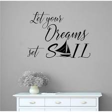 Highland Dunes Let Your Dreams Set Sail Vinyl Words Wall Decal Wayfair