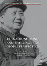China, Hong Kong, and the Long 1970s: Global Perspectives | Priscilla  Roberts | Palgrave Macmillan