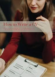 Amazon.com: How to write a CV eBook: Rosemary Johnson: Kindle Store