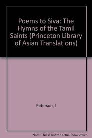 9780691067674: Poems to Siva: The Hymns of the Tamil Saints (Princeton  Library of Asian Translations) - AbeBooks - Peterson, Indira Viswanathan:  0691067678