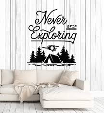 G734 Vinyl Wall Decal Never Stop Exploring Camping Camp Travel Nature Stickers