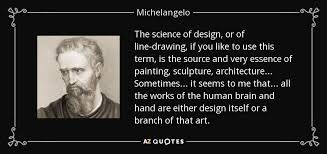 michelangelo quote the science of design or of line drawing if