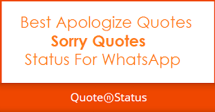 sorry quotes apologize quotes and whatsapp status