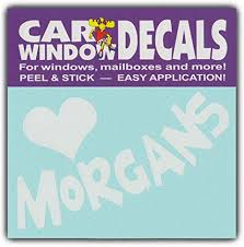Amazon Com Car Window Decals I Love Morgans Horses Lover Stickers Cars Trucks Glass Everything Else