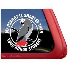 My Parrot Is Smarter Than Your Honor Student High Quality Vinyl African Grey Bird Window Decal Walmart Com Walmart Com