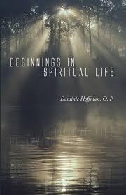 Amazon.com: Beginnings in Spiritual Life (9781620327999): Dominic ...