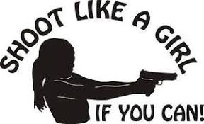 Shoot Like A Girl If You Can Decal Pistol 1911 Glock