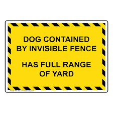 Dog Contained By Invisible Fence Has Full Range Of Yard Sign
