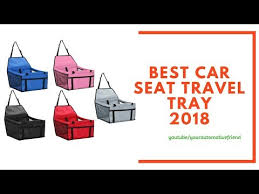 best car seat travel tray 2018 you