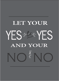 Let your yes be yes. Quote | Quotes, Wise words, Let it be