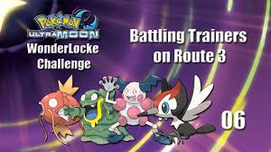 Pokemon Ultra Moon WonderLocke Challenge - Battling Trainers on Route 3 (Ep  06) - YouTube