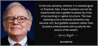 warren buffett quote in the end alchemy whether it is