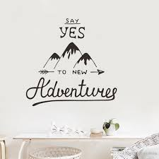 Say Yes To Adventure Wall Stickers Diy Adventure Wall Decals For Living Room Study Home Decor Travel Vinyl Decals Cheap Removable Wall Decals Cheap Tree Wall Decals From Carrierxia 3 51 Dhgate Com