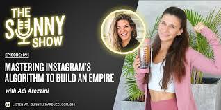 Mastering Instagram's Algorithm to Build an Empire with Adi Arezzini