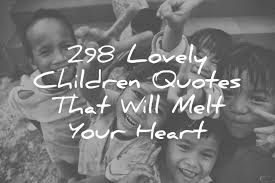 lovely children quotes that will melt your heart