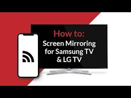 screen mirroring for samsung tv and lg
