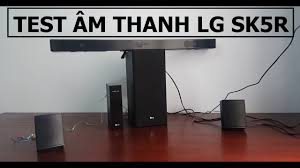 Loa Thanh LG SK5R, Test Loa Thanh LG SK5R - 0977254396 - YouTube