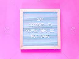 say goodbye to people who do not care farewell move on moving