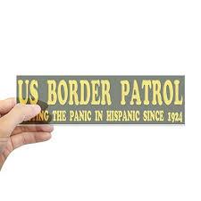 Cafepress Us Border Patrol Putting The Panic In Hispanic S 10 X3 Rectangle Bumper Sticker Car Decal Bumper Stickers Print Stickers Car Bumper Stickers