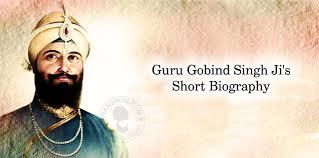 guru gobind singh ji s short biography dhansikhi