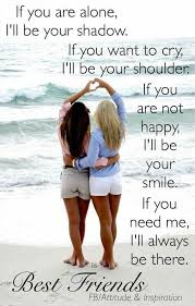 friendship quotes love this and would be there for all my