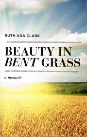 Beauty in Bent Grass by Ruth Ada Clark