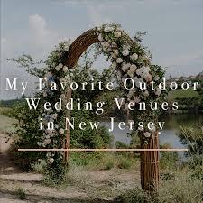 my favorite outdoor wedding venues in