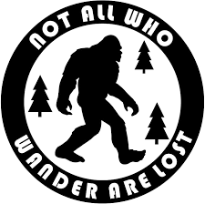 Amazon Com More Shiz Not All Who Wander Are Lost Bigfoot Vinyl Decal Sticker Car Truck Van Suv Window Wall Cup Laptop One 5 5 Inch Black Decal Mks0679b Automotive