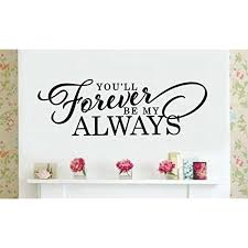 Enchantingly Elegant You Ll Forever By My Always Vinyl Decal Wall Sticker Words Lettering Quote Love Wall Stickers Words Wall Stickers Murals Vinyl Wall Decals