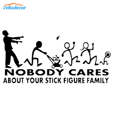 30 15cm Fun Quotes Decal Car Decor Nobody Cares About Your Stick Figure Family Decals Car Stickers Bumper Trunk Art Laptop L971 Car Stickers Aliexpress