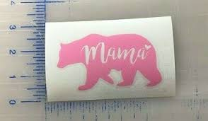 Mama Bear Vinyl Decal Multiple Colors Mom Cup Mug Window Bumper Laptop Phone Ebay