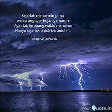 kejarlah mimpi mimpimu w quotes writings by sejenak