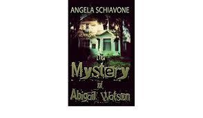 Amazon.com: The Mystery of Abigail Watson (9781499254952): Schiavone,  Angela: Books