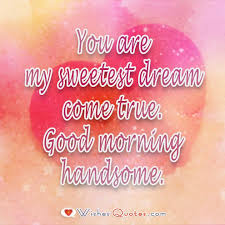 sweet good morning messages for him by lovewishesquotes