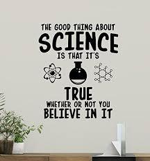 Amazon Com The Good Thing About Science Wall Decal Quote Classroom Sign Inspirational Education School Sayings Motivational Gift Vinyl Sticker Print Wall Art Design Study Decor Chemistry Poster Mural 163bar Baby