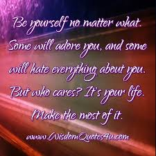 some people will hate everything about you wisdom quotes