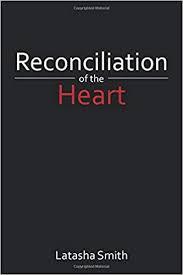 Reconciliation of the Heart: Latasha Smith: 9781524602048: Amazon ...