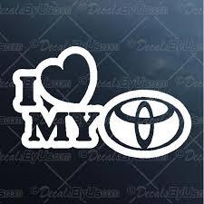 I Love My Toyota Decal I Love My Toyota Car Sticker Lowest Prices