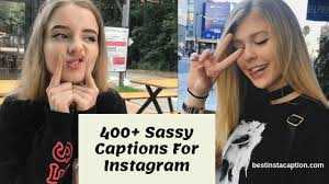 best sassy instagram captions cute sassy quotes for girls